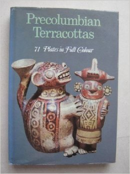 Precolumbian Terracottas  by  Franco Monti