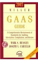 2005 Miller GAAS Guide: A Comprehensive Restatement of Standards for Auditing, Attestation, Compilation, and Review Mark S. Beasley