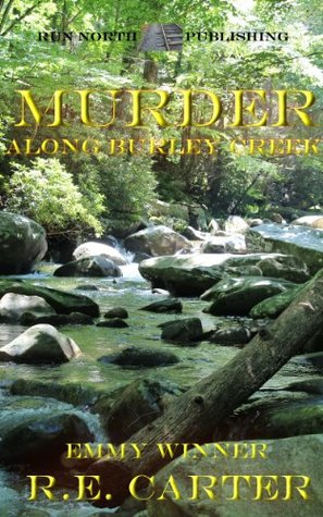 Murder Along Burley Creek (Full Novel)  by  papa smurf