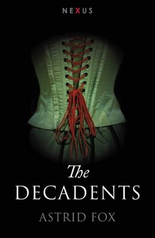 The Decadents  by  Astrid Fox