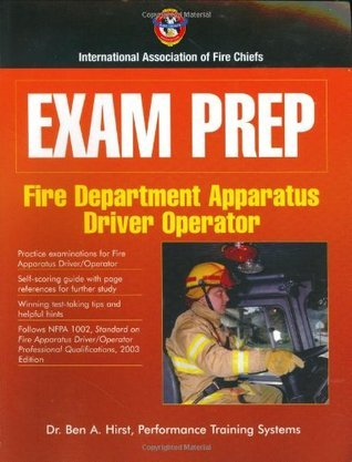 Exam Prep: Fire Apparatus Driver-Operator  by  Ben A. Hirst
