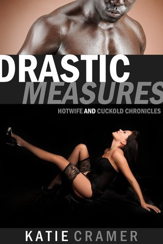Drastic Measures  by  Katie Cramer