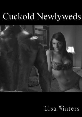 Cuckold Newlyweds  by  Lisa Winters