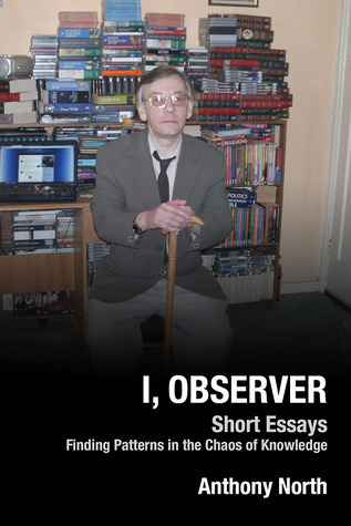 I, Observer  by  Anthony   North