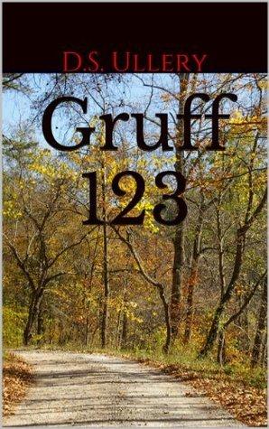 Gruff 123  by  D.S. Ullery