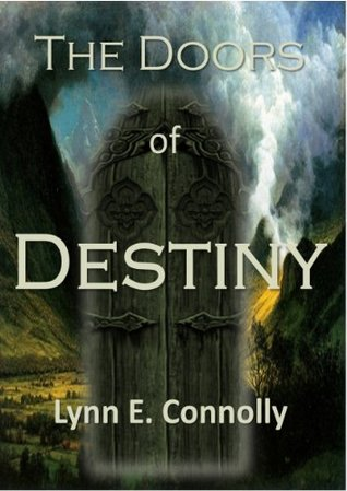 The Doors of Destiny Lynn E. Connolly