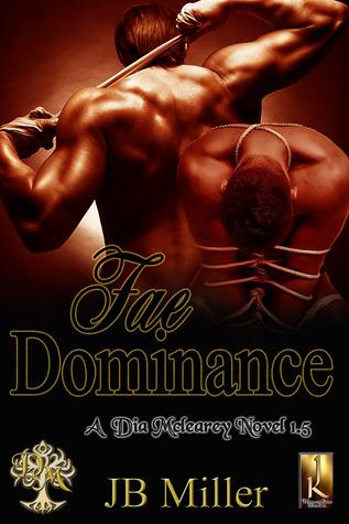Fae Dominance (Dia McLearey, #1.5) J.B.  Miller