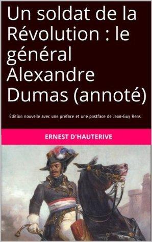 Un soldat de la Révolution : le général Alexandre Dumas (annoté) Ernest DHauterive
