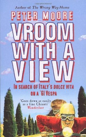 Vroom With A View: In Search Of Italys Dolce Vita On A 61 Vespa Peter Moore