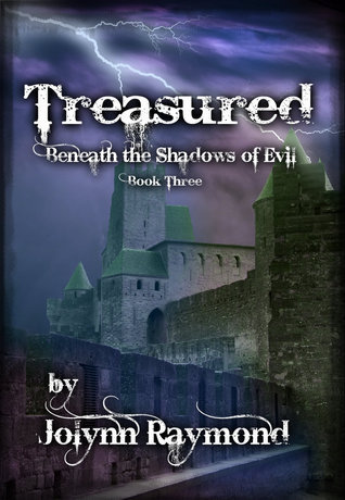 Treasured (Beneath the Shadows of Evil, #3)  by  Jolynn Raymond