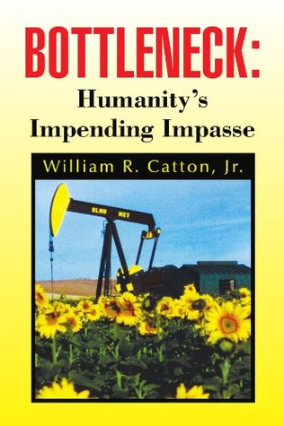 Overshoot: The Ecological Basis of Revolutionary Change William R. Catton Jr.