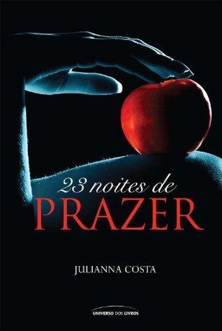 23 noites de prazer  by  Julianna Costa
