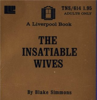 The Insatiable Wives  by  Blake Simmons