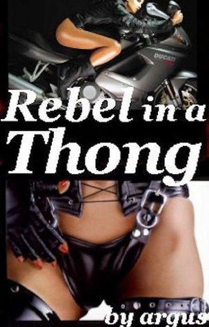 Rebel in a Thong J.J. Argus
