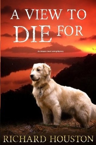 A View to Die For (Murders To Die For) (Volume 1) Richard  Houston