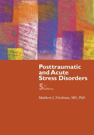 Posttraumatic And Acute Stress Disorder  by  Matthew J. Friedman