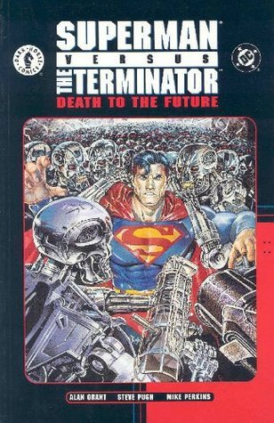 Superman vs. the Terminator: Death to the Future  by  Alan Grant
