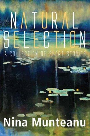 Natural Selection: A Collection of Short Stories Nina Munteanu