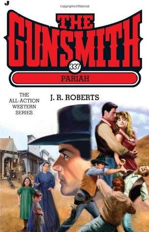 Pariah (The Gunsmith, #337)  by  J.R. Roberts
