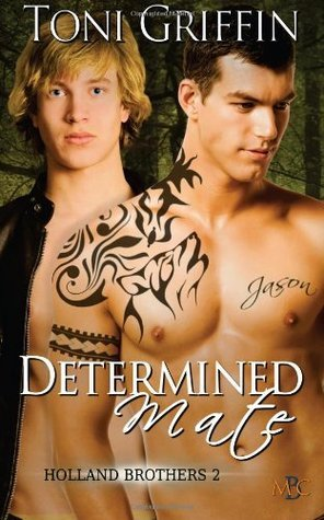 Determined Mate: Holland Brothers 2  by  Toni Griffin