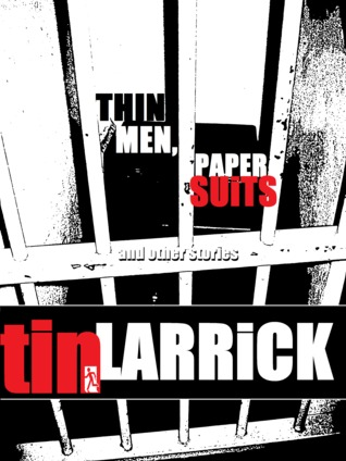 Thin Men, Paper Suits  by  Tin Larrick