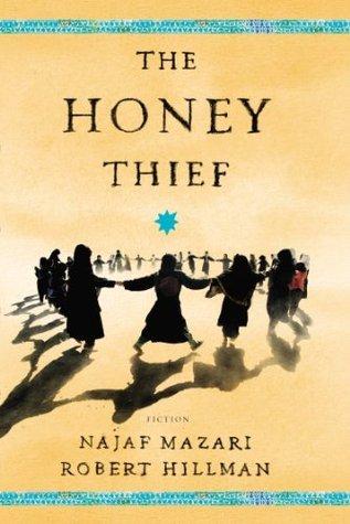 The Honey Thief: Fiction  by  Najaf Mazari