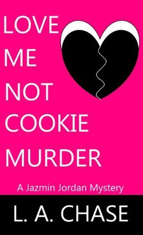 Love Me Not Cookie Murder L.A. Chase