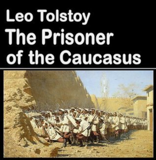 The Prisoner of the Caucasus (Best Illustrated Books)  by  Leo Tolstoy