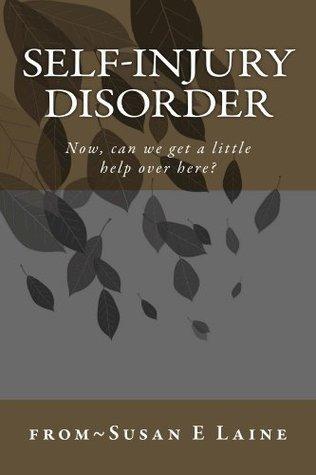 Self-Injury Disorder Susan E Laine