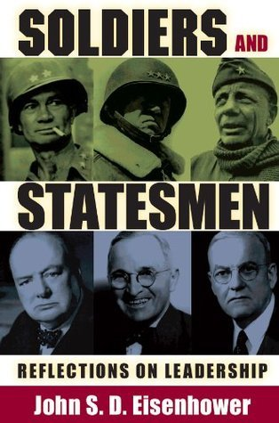 Soldiers and Statesmen: Reflections on Leadership John S.D. Eisenhower