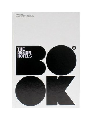 The Design Hotels(TM) Book: Edition 2009  by  Design Hotels(TM)