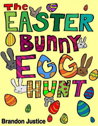 The Easter Bunny Egg Hunt  by  Brandon Justice