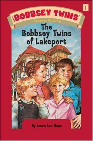 Bobbsey Twins 01: The Bobbsey Twins of Lakeport Laura Lee Hope