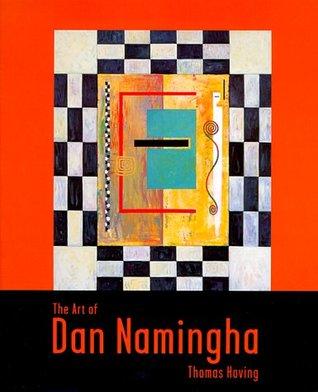 The Art of Dan Namingha  by  Thomas Hoving