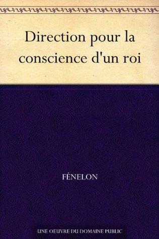 Direction pour la conscience dun roi Fenelón