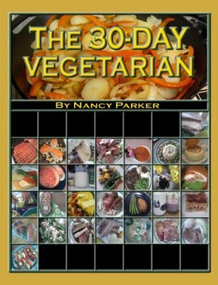 The 30-Day Vegetarian  by  Nancy Parker