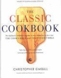 The classic cookbook: The best of American home cooking : together in one volume, The cooks bible and The dessert bible  by  Christopher Kimball