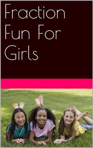 Fraction Fun For Girls Kirsten McDowell