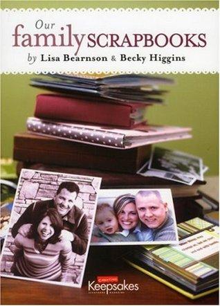 Ck Media Creating Keepsakes, Bearnson/Higgins Our Family Scrapbook CK Products