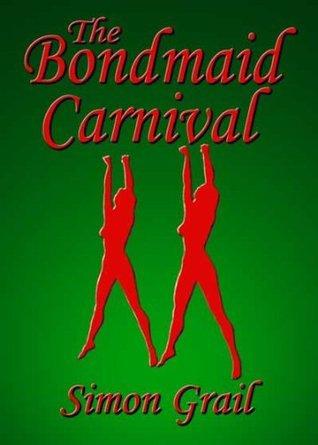 The Bondmaid Carnival Simon Grail