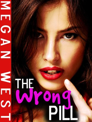 The Wrong Pill Megan West