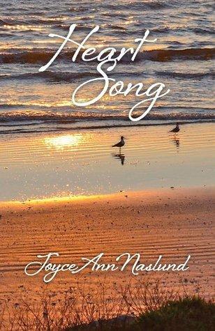 Heart Song (All Heart trilogy - book 1) Joyce Ann Naslund