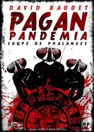 Pagan Pandemia - Soupe de phalanges David Baudet