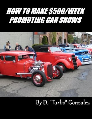 Make $500/week Promoting Car Shows Mike Rogers