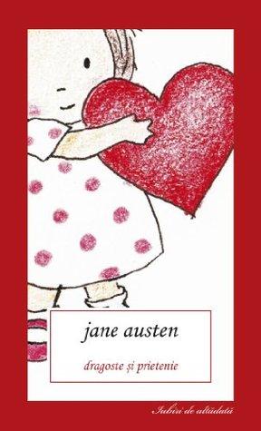 Dragoste si prietenie Jane Austen