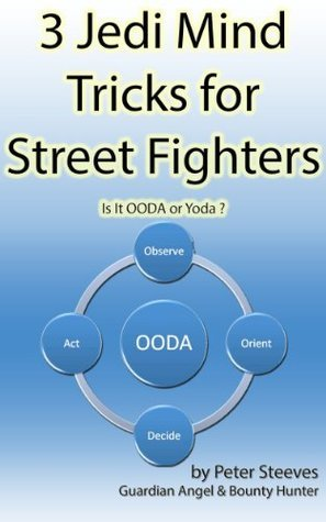 3 Jedi Mind Tricks for Street Fighters Peter Steeves
