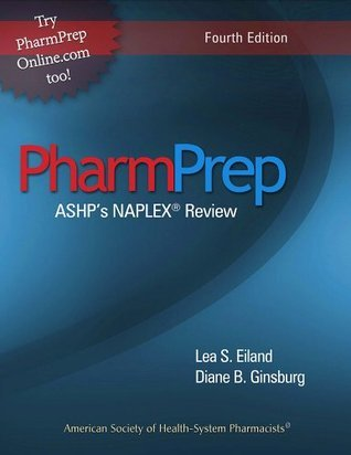 PharmPrep: ASHPs NAPLEX® Review  by  Diane B. Ginsburg