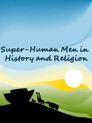 Super-Human Men in History and Religion Annie Besant