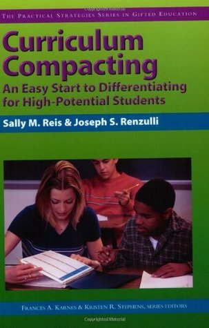 Curriculum Compacting: An Easy Start to Differentiating for High Potential Students Frances Karnes