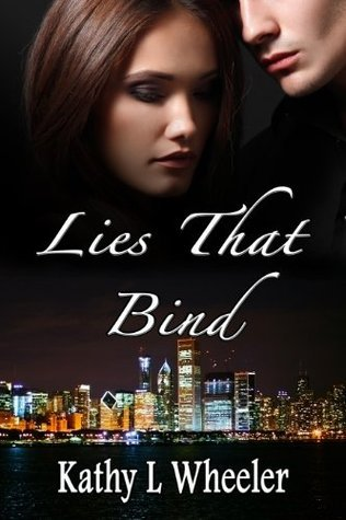 Lies That Bind (Bloomington Series - A Contemporary Romance Series novel)  by  Kathy L Wheeler